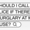 Should I Call The Police If There's A Burglary At My House?
